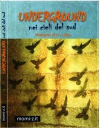 Underground nei cieli del sud